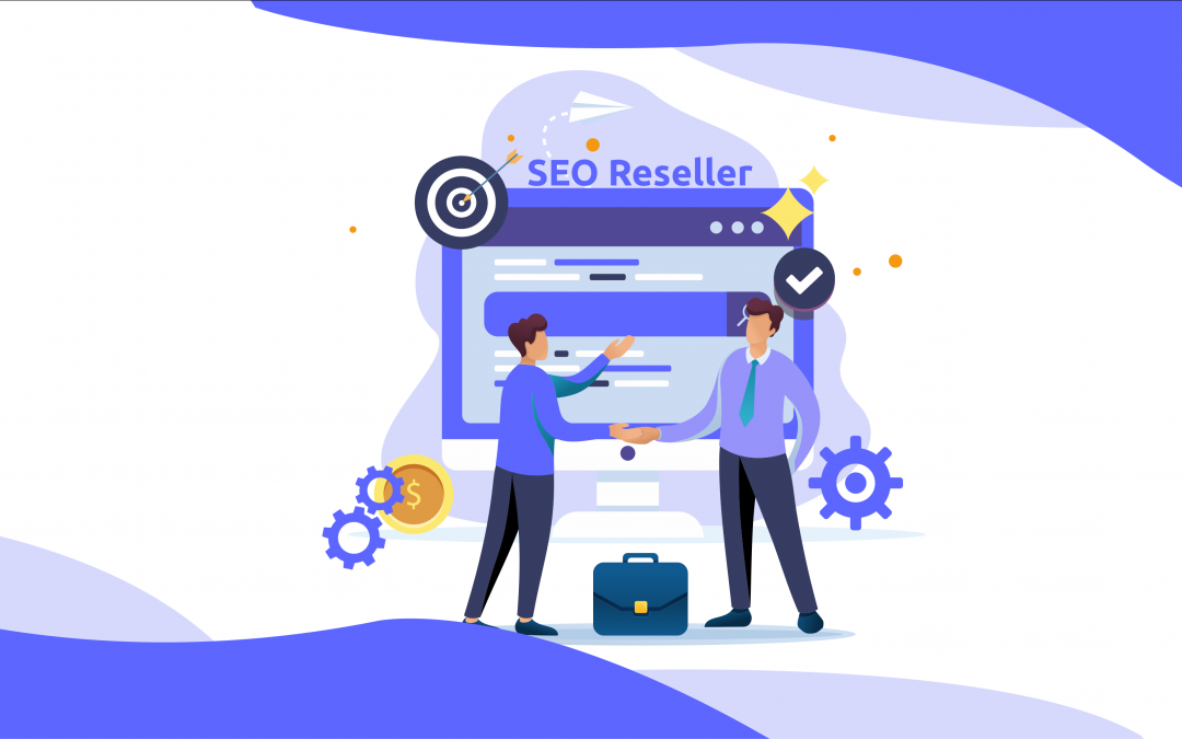 Grow Your Agency with SEO Reseller Services